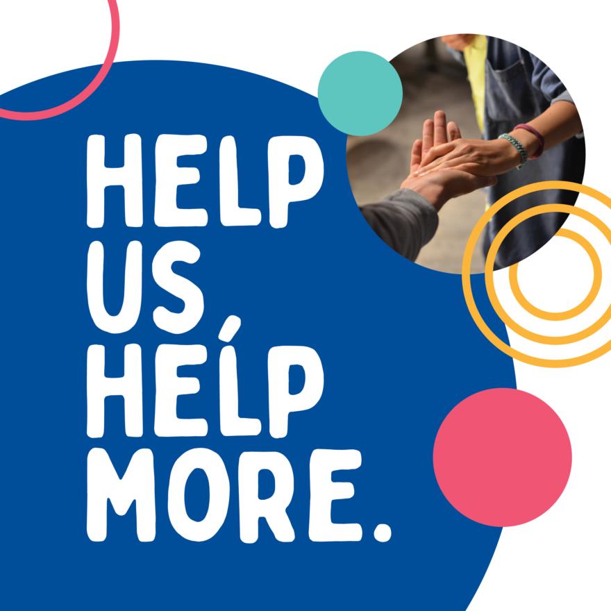 Help us, help more.
